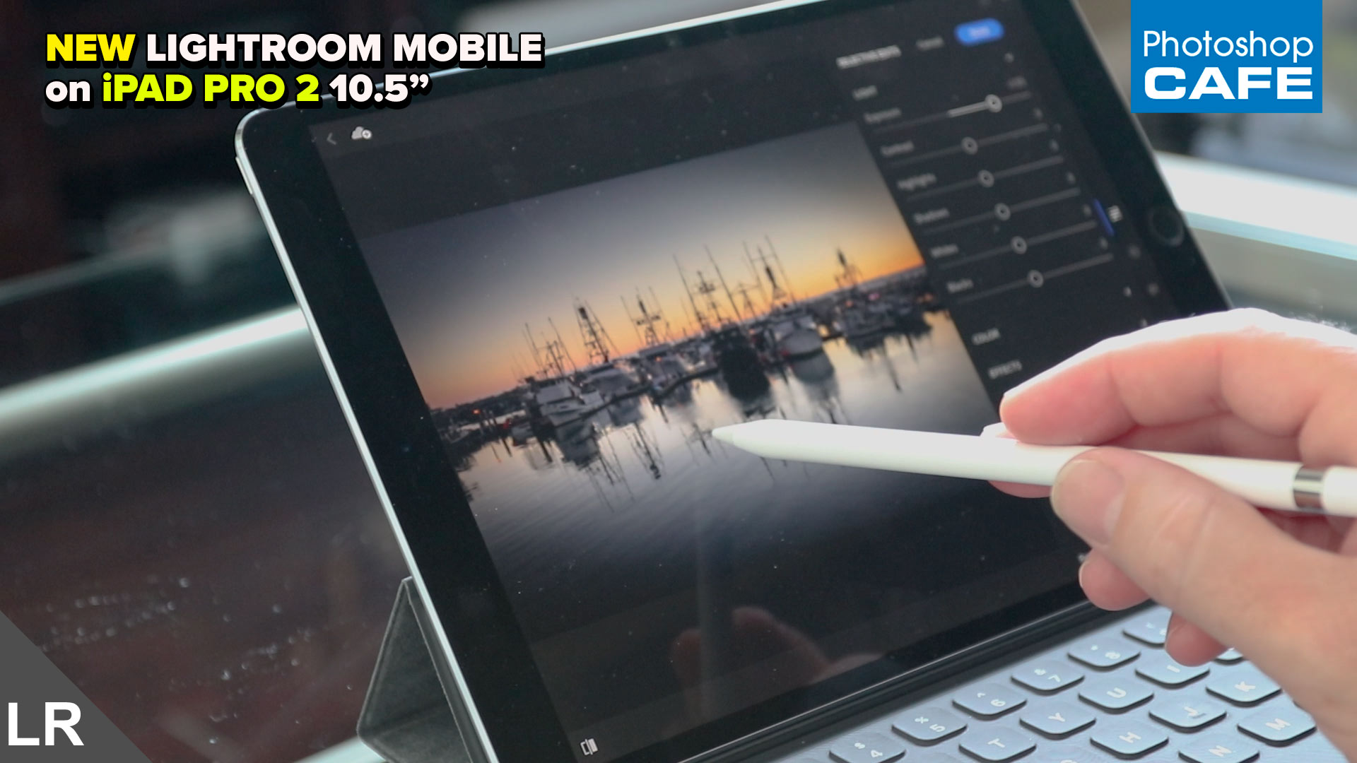 updated Lightroom Mobile on the iPad Pro 2 - PhotoshopCAFE